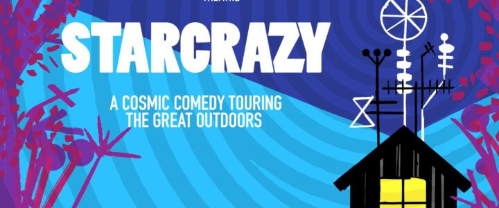 Miracle Theatre to perform Starcrazy at Epiphany house